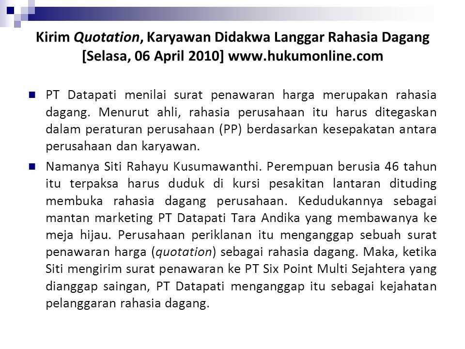 Kirim Quotation, Karyawan Didakwa Langgar Rahasia Dagang [Selasa, 06 April 2010] www.hukumonline.com